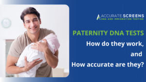 Paternity DNA tests How do they work, and how accurate are they
